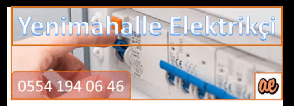 Ankara Yenimahalle Elektrikçi ve Yenimahalle Elektrikçileri 1
